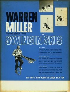 Did you know Uncle Warren could ride a unicycle? Well he could back in 1960  for the poster art of Swinging Skis.  warrenmiller.com