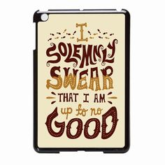 Harry Potter Quote I Solemnly Swear That I Am Up To No Good 8 iPad Mini Case