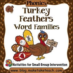 The Make, Take & Teach Turkey Feathers Word Families activity is a great small group or center activity for teaching and practicing word families.  When you download this activity, you will receive 15 turkeys each with 4 corresponding word family pictures.