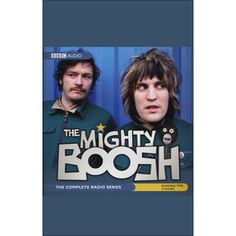 The Mighty Boosh: The Complete Radio Series (Original Staging) by Noel Fielding and Julian Barratt