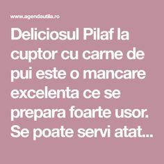 Deliciosul Pilaf la cuptor cu carne de pui este o mancare excelenta ce se prepara foarte usor. Se poate servi atat la masa de pranz, cat si la cina. Romania Food