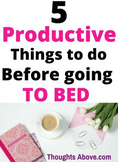 How to have a productive day, productive day schedule, productive day ideas, productive day at home, productive day at work, productive day tips, productive day list, Things to do to have a productive day, have the most productive day, productive day night routines/Self improvement/productivity tips/self-care