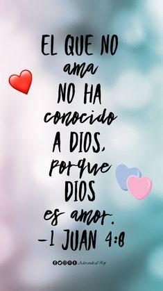 El que no ama no ha conocido a Dios, porque Dios es amor. (1 Juan 4:8) #CitasBiblicas #AdorandoalRey