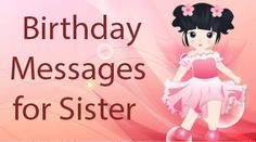 #Happy Birthday Messages for #Sister - Sweet #Birthday #Wishes Sister In-Law, Birthday #Love Text #Messages, Quotes, Sayings