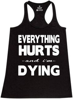 cac70001e52d Everything Hurts And I m Dying Women s Racerback Tank Top Sayings Tank Tops  Large Black t-shirt tees  Click image to check it out  (affiliate link)