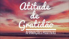 Afirmações Positivas para uma Atitude de Gratidão