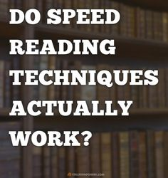 3 Speed Reading Techniques Examined: Do They Actually Work?