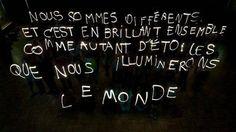 """""""Nous sommes différents et c'est en brillant ensemble comme autant d'étoiles que nous illuminerons le monde"""" ✨ ✨"""