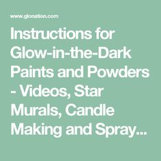 Instructions for Glow-in-the-Dark Paints and Powders - Videos, Star Murals, Candle Making and Spray Painting Techniques - GloNation