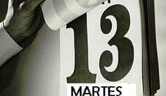 """Hoy es martes y trece (13). Y """"en martes y trece ni te cases ni te embarques"""". La gente que tiene miedo al martes y 13 padecen de Trezidavomartiofobia."""