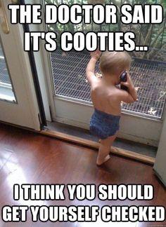 Eww...Cooties!