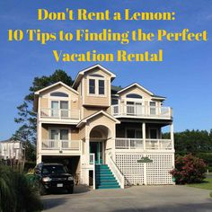 Don't Rent a Lemon: 10 tips to find vacation rental homes. Great ideas here from @tipsforfamilytrips