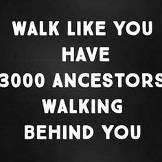 Walk like you have 3000 ancestors walking behind you. Black History Quotes, Black History Facts, The Words, Wisdom Quotes, Quotes To Live By, Quotable Quotes, African Quotes, African American Quotes, Motivational Quotes