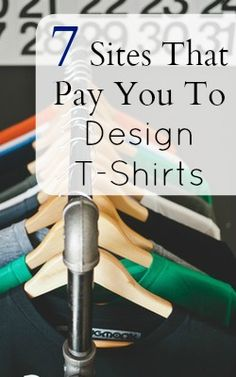 Do you have an awesome t-shirt idea? These 7 Sites Will Pay You To Design It and Sell it!