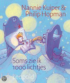 Nannie Kuiper & Philip Hopman - Soms zie ik 1000 lichtjes Inspirational, Reading, School, Fictional Characters, Reading Books, Schools, Fantasy Characters, Inspiration
