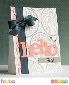 winnie & walter blog: Hello Friend with Heather