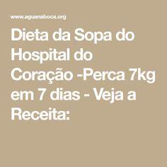 Dieta da Sopa do Hospital do Coração -Perca 7kg em 7 dias - Veja a Receita: