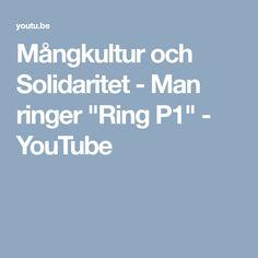 """Mångkultur och Solidaritet - Man ringer """"Ring P1"""" - YouTube"""