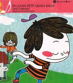 """Grup Carraixet / Dani Cruz. """"En Joan Petit quan balla"""". Edicions del Bullent. (3 a 6 anys). Està a la biblio. Fictional Characters, Art, Lyrics, Art Background, Kunst, Performing Arts, Fantasy Characters, Art Education Resources, Artworks"""