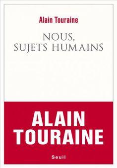 Nous, sujets humains / Alain Touraine - http://boreal.academielouvain.be/lib/item?id=chamo:1875813&theme=UCL