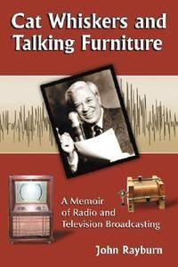 Radio TV Book Cat Whiskers and Talking Furniture Memoir Journalism Broadcasting 0786436972 | eBay