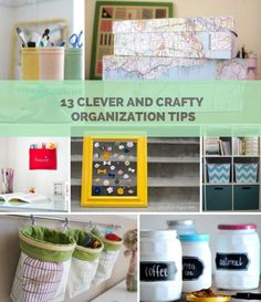 13 Clever and Crafty Organization Tips