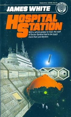 Publication: Hospital Station  Authors: James White Year: 1985-01-00 ISBN: 0-345-32068-9 [978-0-345-32068-1] Publisher: Del Rey / Ballantine Cover: H. R. Van Dongen