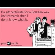 A little humor for today. Show your loved one how much you care with a gift certificate to Brazils! #brazilswaxing #brazils #waxing #wax #legwaxing #brazilianwax #eyebrowwax #tally #tallahassee #jax #jacksonville #lovetowax #beauty #skin