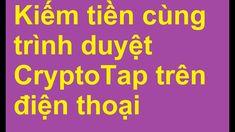 Hướng dẫn tải, cài đặt và đăng kí kiếm tiền cùng trình duyệt CryptoTap (...