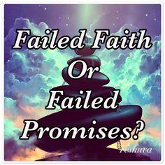 Failed Faith Or Failed Promises?