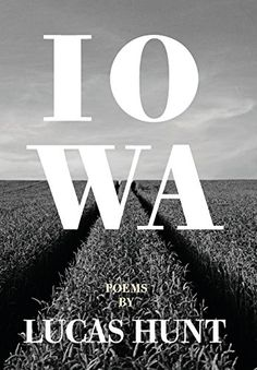 Iowa: Poetry by Lucas Hunt Thane & Prose