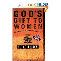 God's Gift to Women- For teen boys & young adult men. But seems to be being read by moms of boys as well as moms of teen girls first
