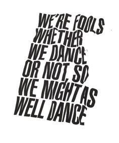 to dance or not to dance. there is no question.