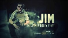 Covering War to End War: New Film Recounts Life & Legacy of James Foley, Journalist Killed by ISIS JANUARY 28, 2016