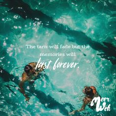 Visual Statements® The tans will fade but the memories will last forever. Sprüche / Zitate / Quotes / Meerweh / Wanderlust / travel / reisen / Meer / Sonne / Inspiration