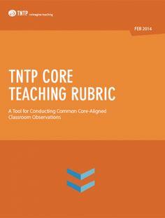 TNTP Core Teaching Rubric   TNTP Classroom Observation, Common Core Math, Rubrics, Teaching, Education, Onderwijs, Learning, Tutorials, Paintings