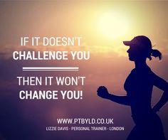 If it doesn't challenge you then it won't change you!  www.ptbyld.co.uk Lizzie Davis - Personal Trainer - London  #fitspo #motivation #fitnessinspiration #personaltrainer #getfit #fitnessgoals