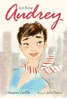 JUST BEING AUDREY (Margaret Cardillo) - such a darling picture book about Audrey Hepburn's life. A fun gift for any little girl.