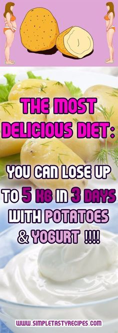 The Most DELICIOUS DIET: You Can Lose Up to 5 Kg In 3 Days With POTATOES &YOGURT !!!!