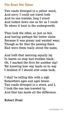 the huge misunderstanding of the road not taken poem by american poet robert frost The road not taken is a poem by robert frost, published in 1916 as the first poem in the collection mountain interval.
