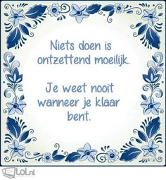 dat lijkt me klip en klaar ! Team Quotes, Life Quotes, Goodbye Quotes, Qoutes, Funny Quotes, Dutch Quotes, Free Personals, Smart People, E Cards