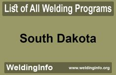Browse all Welding Programs in South Dakota, the United States.