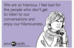 Don't be a hater just cuz ya can't laugh like us!