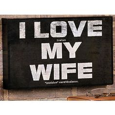 I Love My Wife Wooden Sign