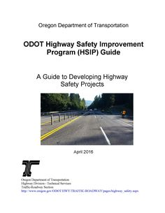 ODOT highway safety improvement program (HSIP) guide : a guide to developing highway safety projects, by the Oregon Department of Transportation, Traffic-Roadway Section