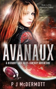 Avanaux: A Hickory Lace Scifi-fantasy Adventure