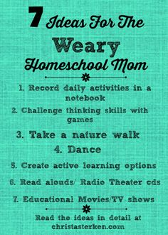 7 Ideas For The Weary Homeschool Mom (And Mega Resource Pins)
