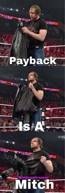 Yes Payback is a Mitch isn't it Jericho?