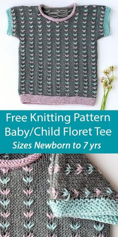 Free Baby and Child Top Knitting Pattern Floret Tee Tee top sweater for babies and children knit with the dandelion stitch. Sizes 0-6 mo (6-12 mo, 2-3 yr, 4-5 yr, 6-7 yr). DK weight yarn. Designed by Universal Yarn. Baby Knitting Patterns, Baby Patterns, Universal Yarn, Dk Weight Yarn, Fair Isle Knitting, Free Baby Stuff, Baby Sweaters, Crochet Top, Dandelion