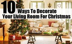 10 Stunning Ways To Decorate Your Living Room For Christmas